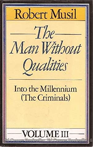 The Man Without Qualities *Volume III* Into The Millennium (The Criminals): Musil, Robert