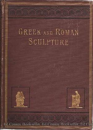 Greek and Roman Sculpture A Popular Introduction To The History of Greek and Roman Sculpture: Perry...