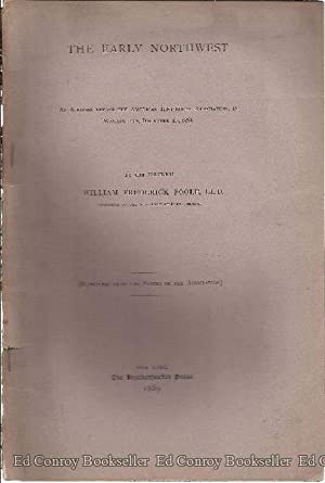 The Early Northwest An Address Before the American Historical Association: Poole, William Frederick...