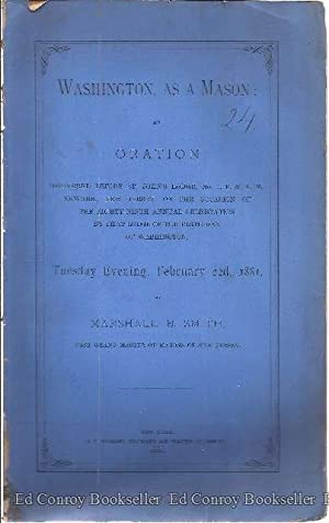 Washington, As a Mason: an Oration Delivered: Smith, M. B.