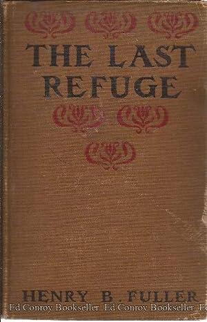 The Last Refuge A Sicilian Romance: Fuller, Henry B.