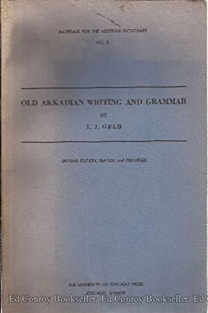 Old Akkadian Writing and Grammar: Gelb, I. J.
