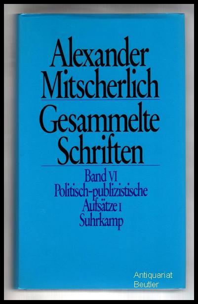 Gesammelte Schriften, Band VI: Politisch-publizistische Aufsätze 1. Herausgegeben von Herbert Wiegandt.