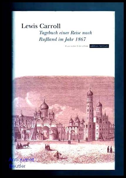 Tagebuch einer Reise nach Rußland im Jahr: Carroll, Lewis: