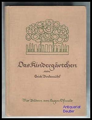 Das Kindergärtchen. Geschichten aus der Kinderzeit. Den: Bockemühl, Erich (d.