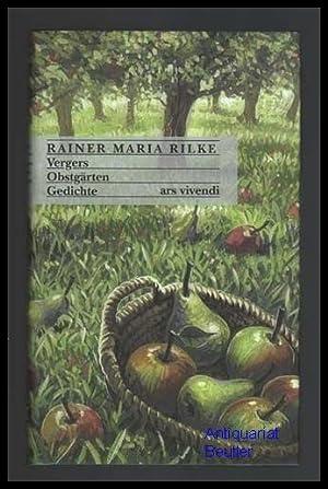 Vergers. Obstgärten. Zweisprachige Ausgabe. Ins Deutsche übertragen: Rilke, Rainer Maria: