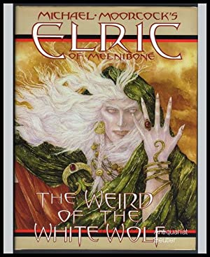 Michael Moorcock's Elric of Melnibone: The Weird: Moorcock, Michael: