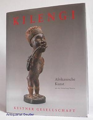 Kilengi. Afrikanische Kunst aus der Sammlung Bareiss.: Roy, Christopher D.: