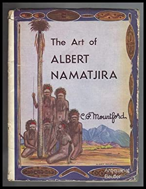 The Art of Albert Namatjira. By C.: Namatjira) - Mountford,