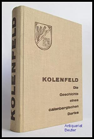 Kolenfeld. Die Geschichte eines calenbergischen Dorfes. Herausgegeben: Lathwesen, Heinrich: