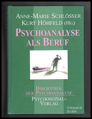 Psychoanalyse als Beruf.: Schlösser, Anne-Marie u.
