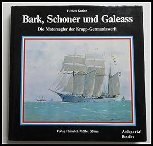 Bark, Schoner und Galeass. Die Motorsegler der: Karting, Herbert (Hrsg.):
