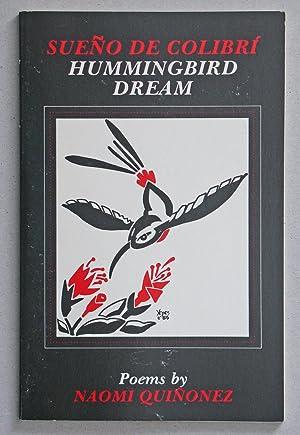 Sueno de Colibri Hummingbird Dream: Quinonez, Naomi