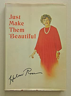 Just Make Them Beautiful The Many Worlds of a Designing Woman: Rose, Helen