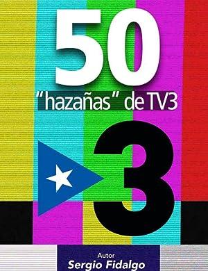 50 hazañas de TV3: Sergio Fidalgo Piña
