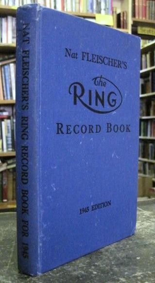 Nat Fleischer's The Ring Record Book 1945 [SIGNED COPY] Fleischer, Nat Very Good Hardcover