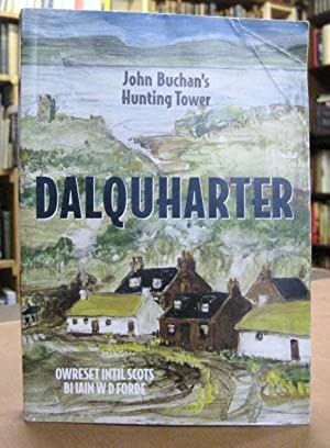 Dalquharter: John Buchan's Huntingtower Owreset intil Scots [SIGNED BY TRANSLATOR]