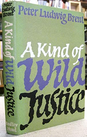 A Kind of Wild Justice (SIGNED COPY)