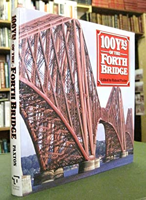 100 Years of the Forth Bridge (Signed: Paxton, Roland (Edited