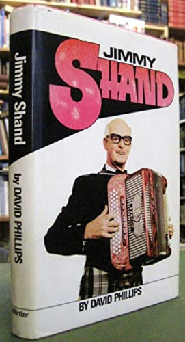 Jimmy Shand (Signed copy): Phillips, David