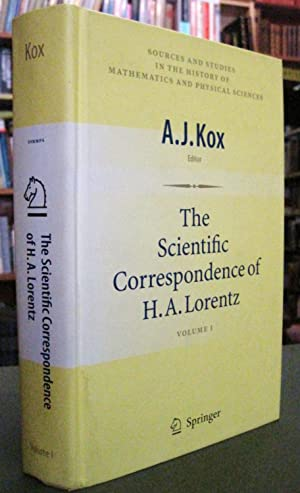 The Scientific Correspondence of H.A. Lorentz: Volume: Kox, A.J.(ed.) [H.A.