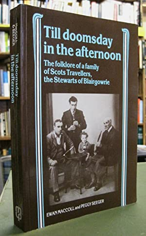 Till Doomsday in the Afternoon: Folklore of: MacColl, Ewan; Seeger,
