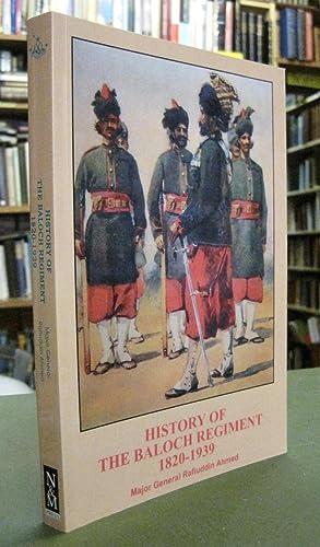 History of the Baloch Regiment 1820-1939 -: Ahmed, Major General