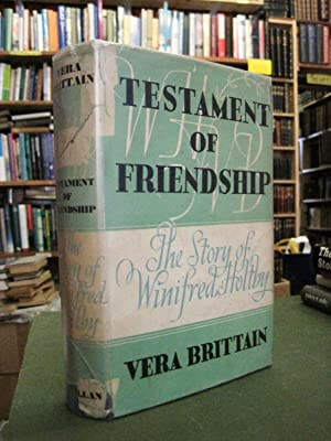 Testament of Friendship - The Story of Winifred Holtby (signed copy)
