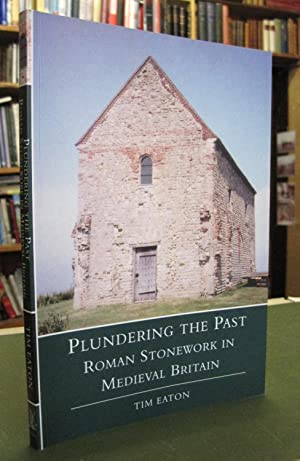 Plundering the Past - Roman Stonework in Medieval Britain