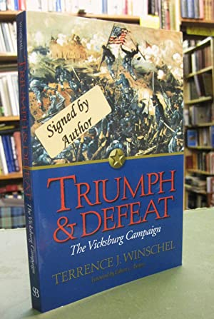 Triumph & Defeat: The Vicksburg Campaign (Signed copy)