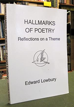 Hallmarks of Poetry: Reflections on a Theme: Lowbury, Edward