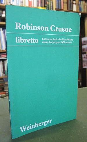 Robinson Crusoe libretto - Opera Comique in: White, Don (English