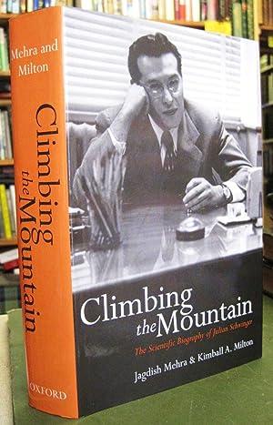 Climbing the Mountain: The Scientific Biography of Julian Schwinger