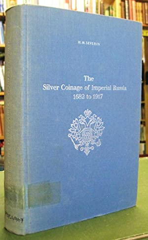 The Silver Coinage of Imperial Russia 1682 to 1917