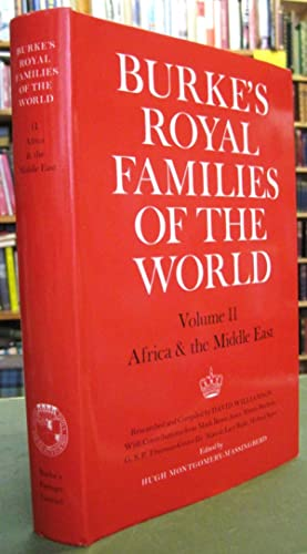 Burke's Royal Families Of The World -: Montgomery-Massingberd, Hugh (ed.);