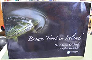 Brown Trout in Ireland - Irish Freshwater: O' Grady, Martin;