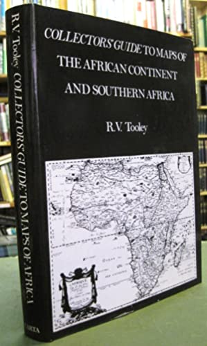 Collector's Guide to Maps of the African Continent and Southern Africa