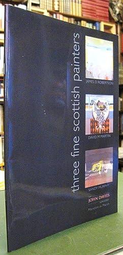 Three Fine Scottish Painters - James D.: Robertson, James D.,