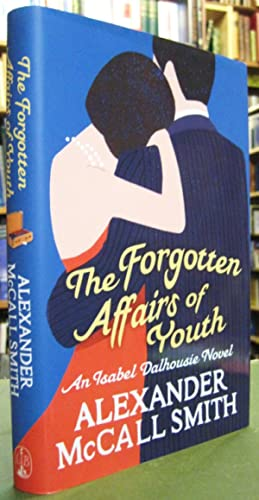 The Forgotten Affairs of Youth - An Isabel Dalhousie Novel