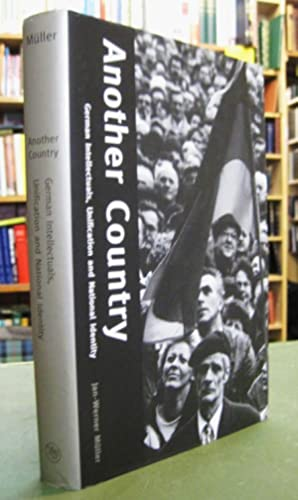 Another Country: German Intellectuals, Unification and National Identity
