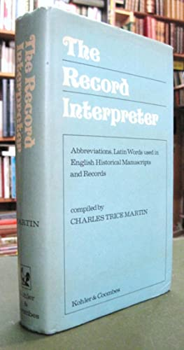 Record Interpreter: Collection of Abbreviations, Latin Words and Names Used in English Historical...