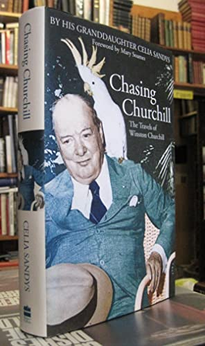 Chasing Churchill: The Travels of Winston Churchill