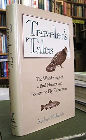 Traveler's Tales: The Wanderings of a Bird Hunter and Sometime Fly Fisherman [Traveller's]