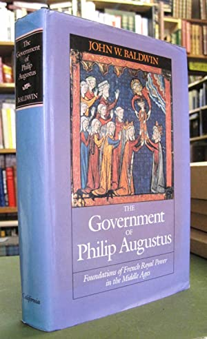 The Government of Philip Augustus: Foundations of French Royal Power int he Middle Ages.