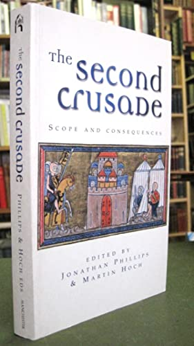 The Second Crusade: Scope and Consequences