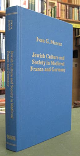 Jewish Culture and Society in Medieval France and Germany