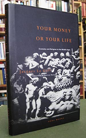 your money or your life economy and religion in the middle ages