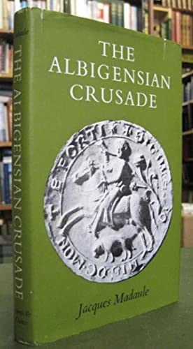 The Albigensian Crusade - An Historical Essay