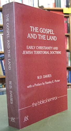 The Gospel and the Land: Early Christianity and Jewish Territorial Doctrine (The Biblical Seminar...