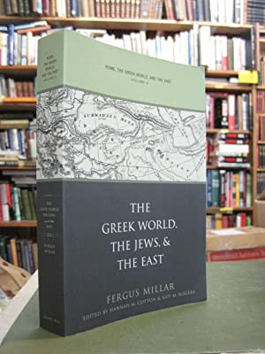 The Greek World, the Jews, and the East (Rome, the Greek World, and the East, Volume 3)